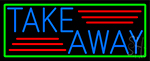 Blue Take Away With Green Border Neon Sign