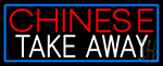 Chinese Take Away With Blue Border Neon Sign