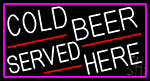 Cold Beer Served Here With Pink Border Neon Sign