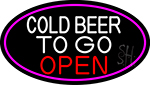 Cold Beer To Go Open Oval With Pink Border Neon Sign