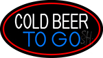 Cold Beer To Go Oval With Red Border Neon Sign