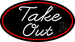 Cursive Take Out Oval With Red Border Neon Sign