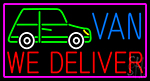 Custom We Deliver Van With Pink Border Neon Sign