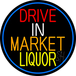 Drive In Market Liquor Oval With Blue Border Neon Sign