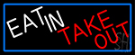 Eat In Take Out With Red Border Neon Sign