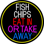 Fish Chips Eat In Or Take Away Oval With Yellow Border Neon Sign