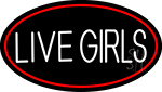 Live Girls With Red Border Neon Sign