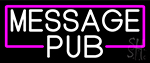 Message Pub Neon Sign