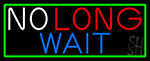 No Long Wait With Green Border Neon Sign