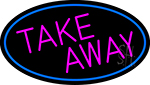 Pink Take Away Oval With Blue Border Neon Sign