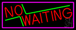 Red No Waiting With Pink Border LED Neon Sign