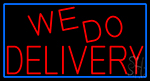 Red We Do Delivery With Blue Border Neon Sign