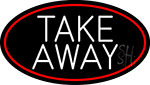 Round Take Away Oval With Red Border Neon Sign