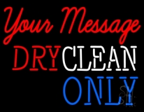 Custom Dry Clean Only Neon Sign