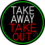Take Away Take Out Oval With Green Border Neon Sign