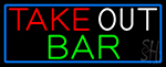 Take Out Bar With Blue Border Neon Sign