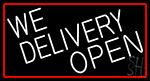 We Deliver Open With Red Border Neon Sign