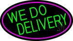 We Do Delivery Oval With Pink Border LED Neon Sign