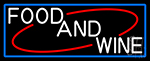 White Food And Wine With Blue Border Neon Sign