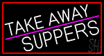White Take Away Suppers With Red Border Neon Sign