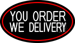 White You Order We Deliver Oval With Red Border Neon Sign