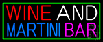 Wine And Martini Bar With Green Border Neon Sign