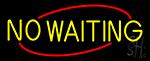 Yellow No Waiting Neon Sign