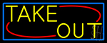 Yellow Take Out With Blue Border Neon Sign