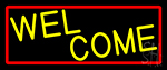 Yellow Welcome With Red Border Neon Sign