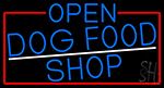 Blue Open Dog Food Shop With Red Border Neon Sign