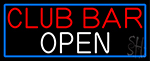 Club Bar Open With Blue Border Neon Sign