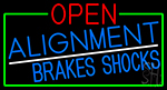 Open Alignment Brakes Shocks With Green Border Neon Sign