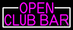 Open Club Bar With White Border Neon Sign
