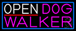 Open Dog Walker With Blue Border Neon Sign