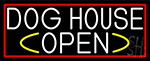 White Dog House Open With Red Border Neon Sign