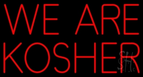 We Are Kosher Neon Sign