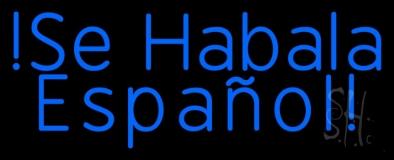 Blue Se Habla Espanol Neon Sign