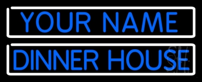 Custom Dinner House Neon Sign