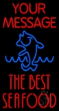 Custom The Best Seafood Neon Sign