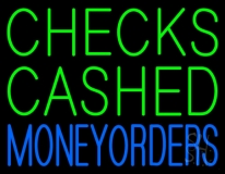 Checks Cashed Money Orders Neon Sign