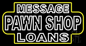 Custom Pawn Shop Loans Neon Sign
