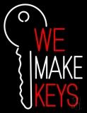 We Make Keys Neon Sign