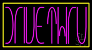Pink Drive Thru With Yellow Border LED Neon Sign