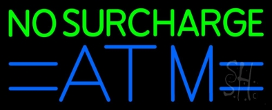 No Surcharge Atm 1 Neon Sign
