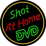 Shot At Home Dvd Neon Sign