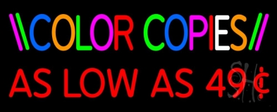 Color Copies As Low As 49 1 Neon Sign