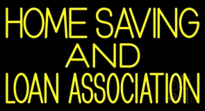 Home Saving And Loan Association Neon Sign