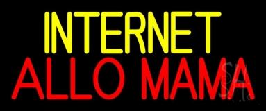 Internet Allo Mama Neon Sign