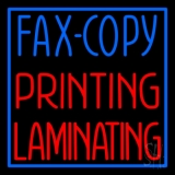 Fax Copy Printing Laminating With Border 1 Neon Sign