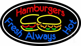 Hamburgers Fresh Always Hot Oval Neon Sign